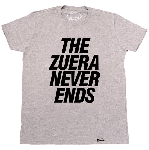 Camiseta The zuera never ends na internet