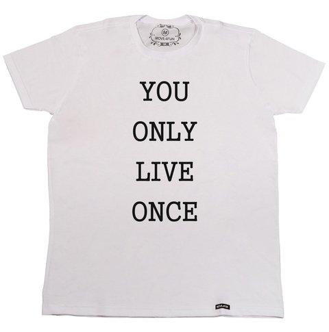 Camiseta You only live once