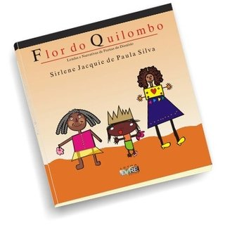 Flor do Quilombo: lendas e narrativas de Furnas do Dionísio – De Sirlene Jacquie de Paula Silva