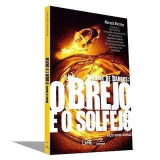 Manoel de Barros: o Brejo e o solfejo – De Marcelo Marinho