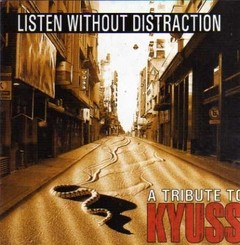 Listen without distraction - Tributo a Kyuss