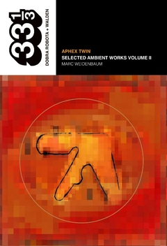 Aphex Twin: Selected Ambient Works Volume II