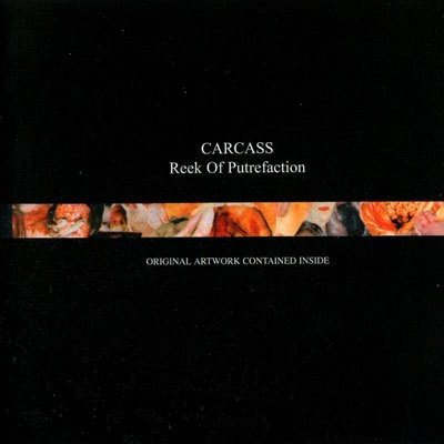 CARCASS - Reek Of Putrefaction