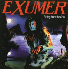 EXUMER - Rising from the sea