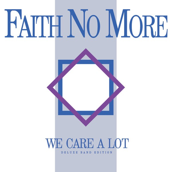 FAITH NO MORE - WE CARE A LOT (DELUXE EDITION)