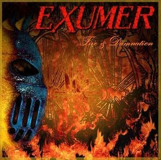 EXUMER - FIRE & DAMNATION