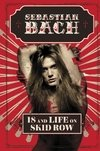 Sebastian Bach: 18 and Life on Skid Row