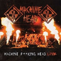 MACHINE HEAD - F**king head live