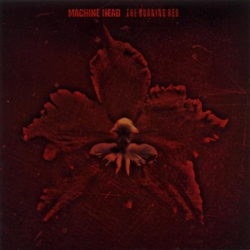 Machine Head - The Burning Red