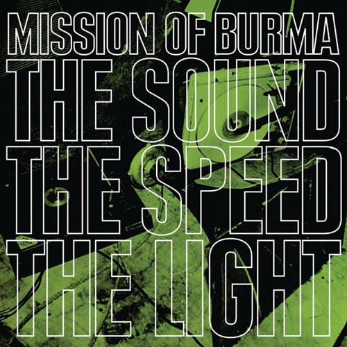 MISSION OF BURMA - The sound. The Speed. The Light