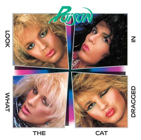 Poison - Look what the cat dragged in