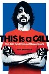 this is a call: the life and times of dave grohl (inglés)