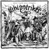 Whipstriker - Only filth will prevril