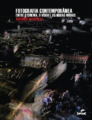 FOTOGRAFIA CONTEMPORÂNEA - ENTRE O CINEMA, O VÍDEO E AS NOVAS MÍDIAS
