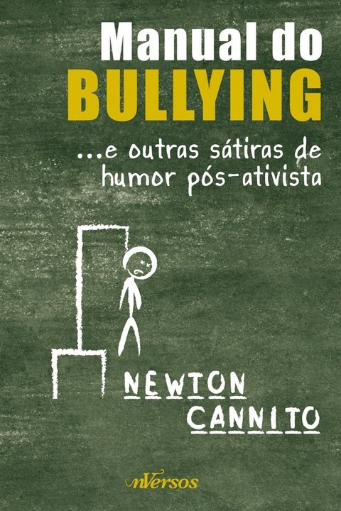 MANUAL DO BULLYING: E OUTRAS SÁTIRAS DE HUMOR PÓS-ATIVISTA