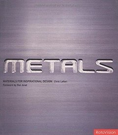METALS - MATERIALS FOR INSPIRATIONAL DESIGN