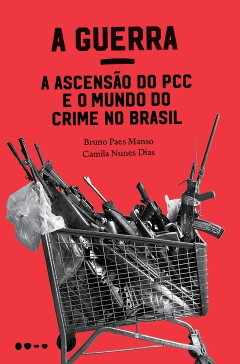 A GUERRA - A ASCENSÃO DO PCC