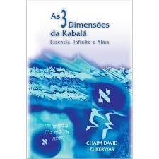 3 DIMENSOES DA KABALA, AS - ESSENCIA, INFINITO E A   1a.ed. - 1999