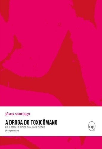 DROGA DO TOXICOMANO, A