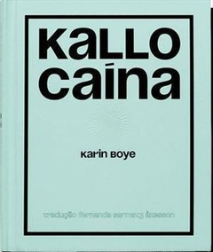 KALLOCAINA: ROMANCE DO SECULO XXI - 1ª ED. (2019)