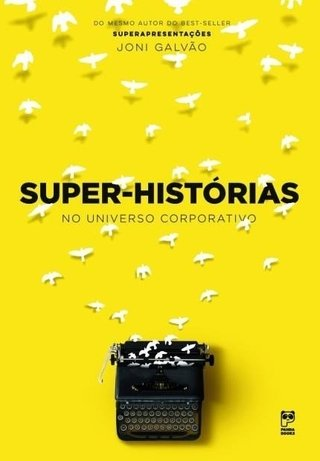 SUPER-HISTÓRIAS - NO UNIVERSO CORPORATIVO