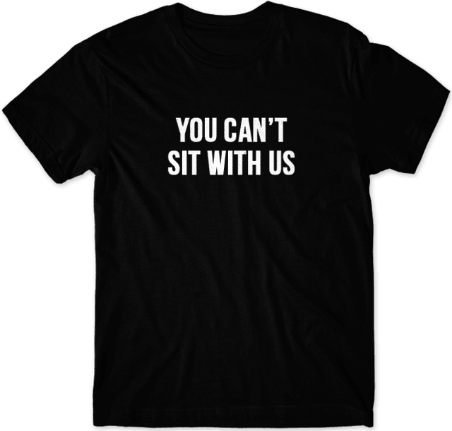 Camiseta Mean Girls - YOU CAN''T SIT WITH US