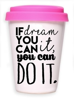 TAZA CON TAPA IF YOU CAN DREAM - comprar online