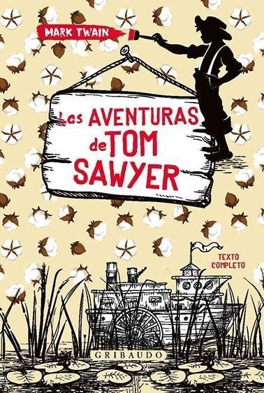 LAS AVENTURAS DE TOM SAWYER - Mark Twain - GRIBAUDO