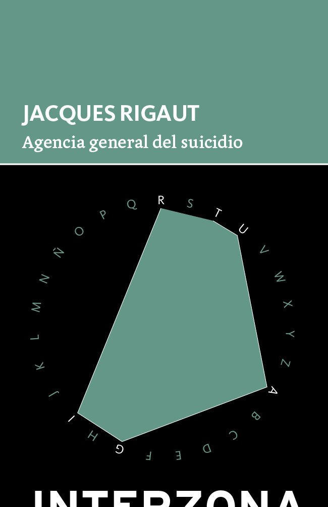 Agencia general del suicidio - Jacques Rigaut - Interzona