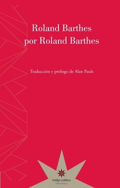 ROLAND BARTHES POR ROLAND BARTHES - Roland Barthes - Eterna Cadencia