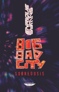 Big Bad City / Sobredosis - Enrique Symns - El cuenco de plata