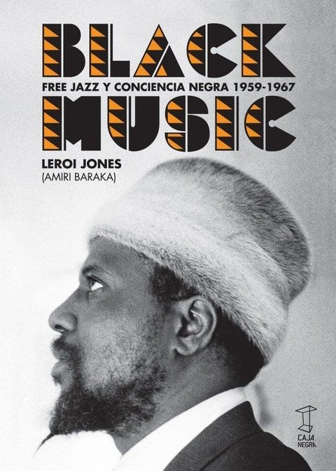 Black Music, free jazz y conciencia negra -  Jones LeRoy - Caja Negra