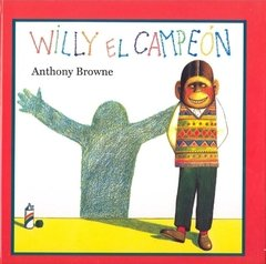 WILLY EL CAMPEÓN - Anthony Browne - FCE