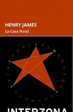 La casa natal - HENRY JAMES - Interzona