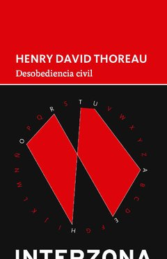 Desobediencia civil - HENRY DAVID THOREAU - Interzona