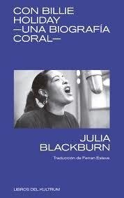 CON BILLIE HOLIDAY. UNA BIOGRAFÍA CORAL - JULIA BLACKBURN - KULTRUM