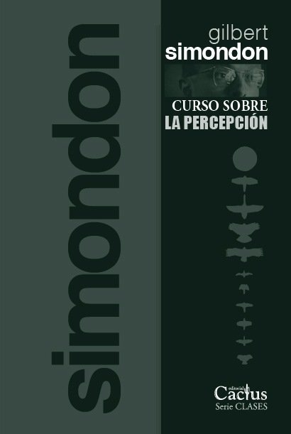 Curso sobre la percepción- Gilbert Simondon - Editorial Cactus