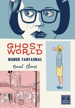 Ghost World, Mundo Fantasmal - Daniel Clowes - La cupula