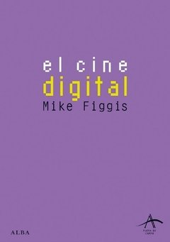 El cine digital - Mike figgis - Alba