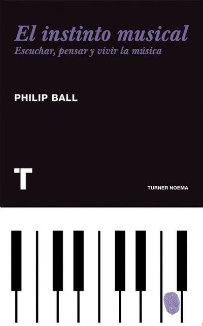 El instinto musical - Phillip Ball - Turner