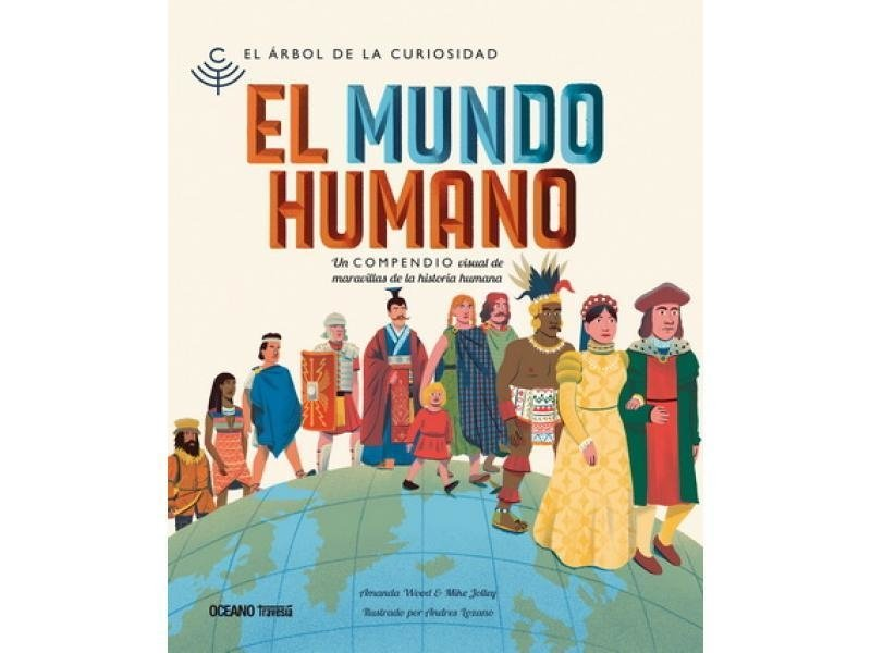 El mundo humano - Amanda Wood y Mike Jolley - OCEANO TRAVESIA