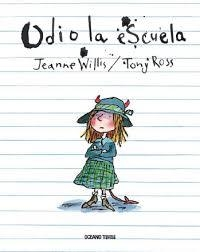 ODIO LA ESCUELA - Jeanne Willis / Tony Ross - OCEANO TRAVESIA