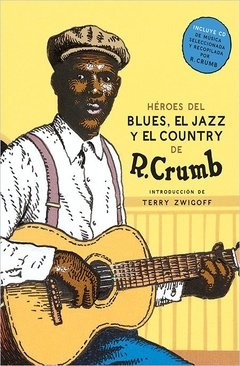 Heroes del Blues el jazz y el country - Robert Crumb - Nórdica