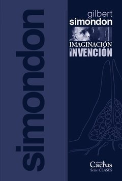 IMAGINACIÓN E INVENCIÓN - Gilbert Simondon - Editorial Cactus