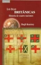LAS ISLAS BRITÁNICAS - HUGH KEARNEY - CAMBRIDGE UNIVERSITY PRESS