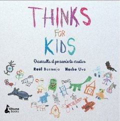 Thinks for kids - Raúl Bermejo / Nacho Uve - KITSUNE BOOKS (FB)