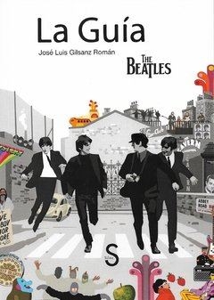 La guía The Beatles - Roman Gilsanz - Silex