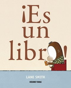 ¡Es un libro! - LANE SMITH 	- OCEANO TRAVESIA