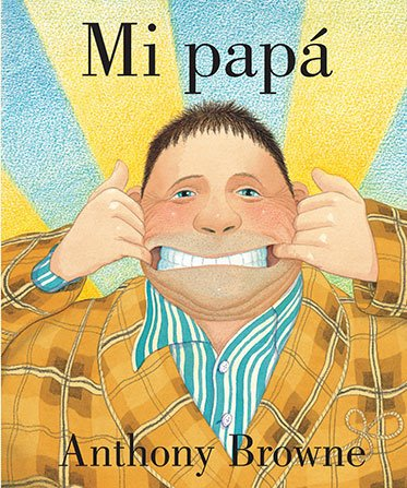 Mi papá - Anthony Browne - FCE