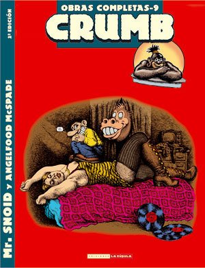 Crumb O.C. 9: Mr Snoid y Angelfood McSpade - Robert Crumb - La Cúpula